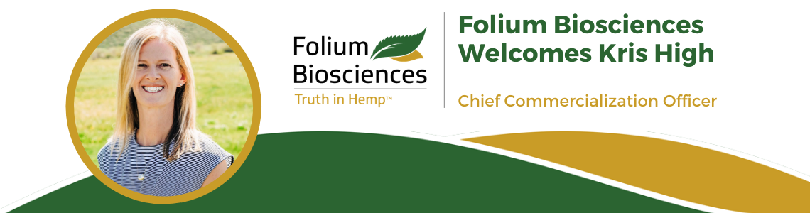 Kris High Joins Folium Biosciences as Chief Commercialization Officer